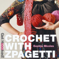 Get Hooked - Crochet with Zpagetti Book